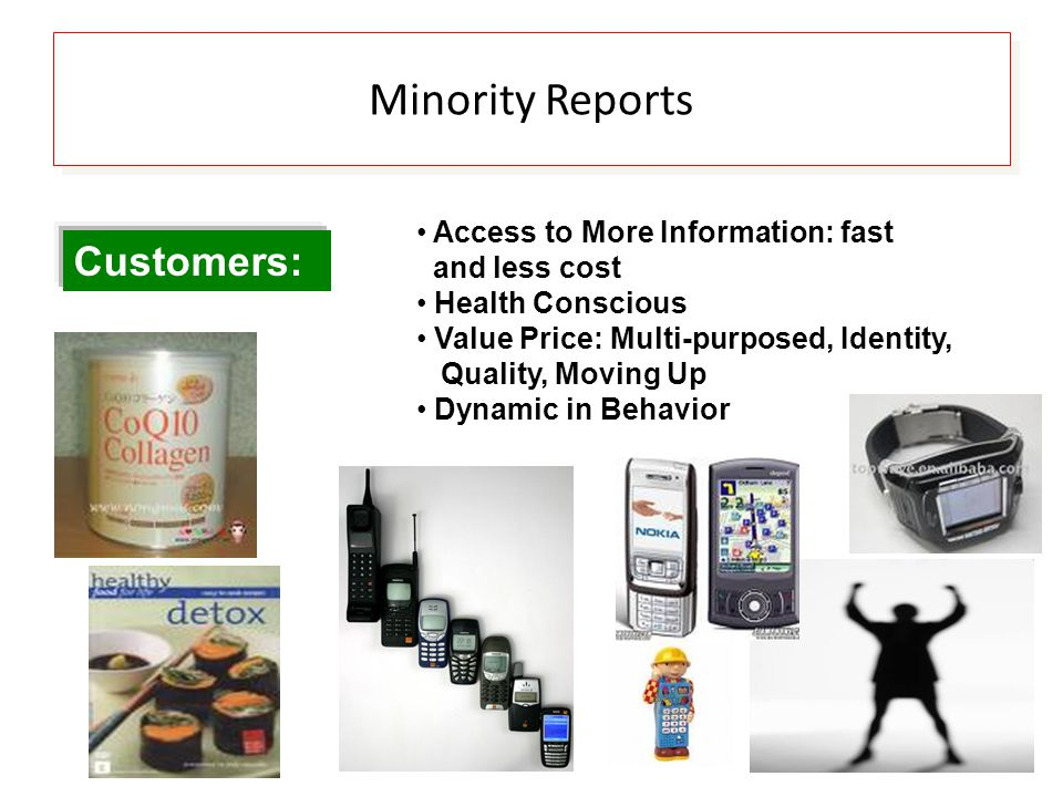 Minority Reports Customers: Access to More Information: fast