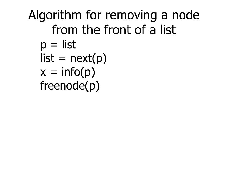 Algorithm for removing a node from the front of a list
