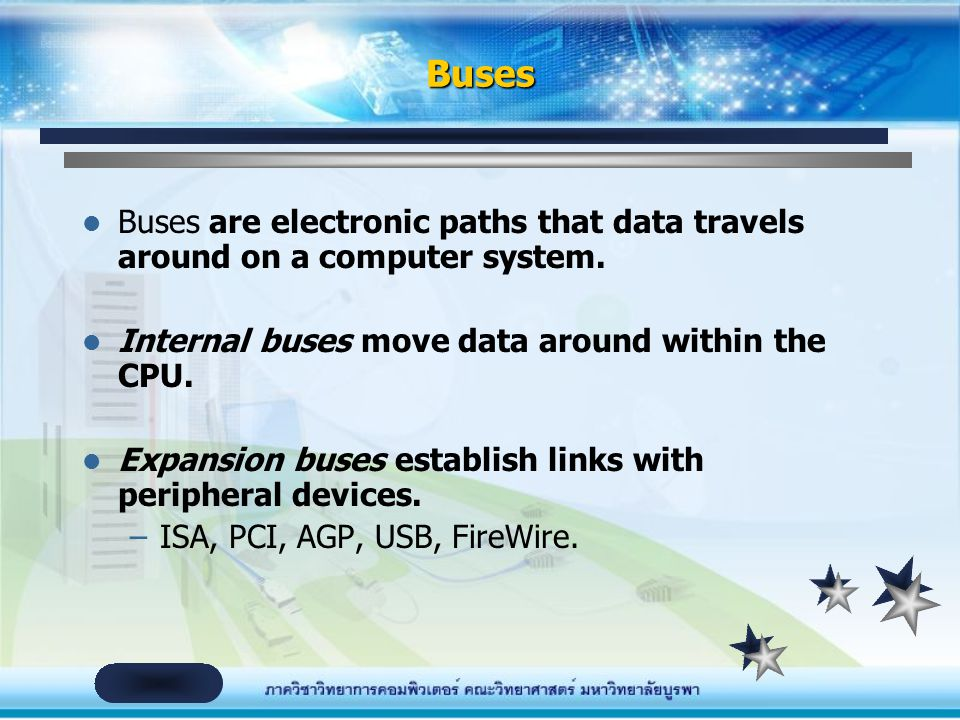 Buses Buses are electronic paths that data travels around on a computer system. Internal buses move data around within the CPU.