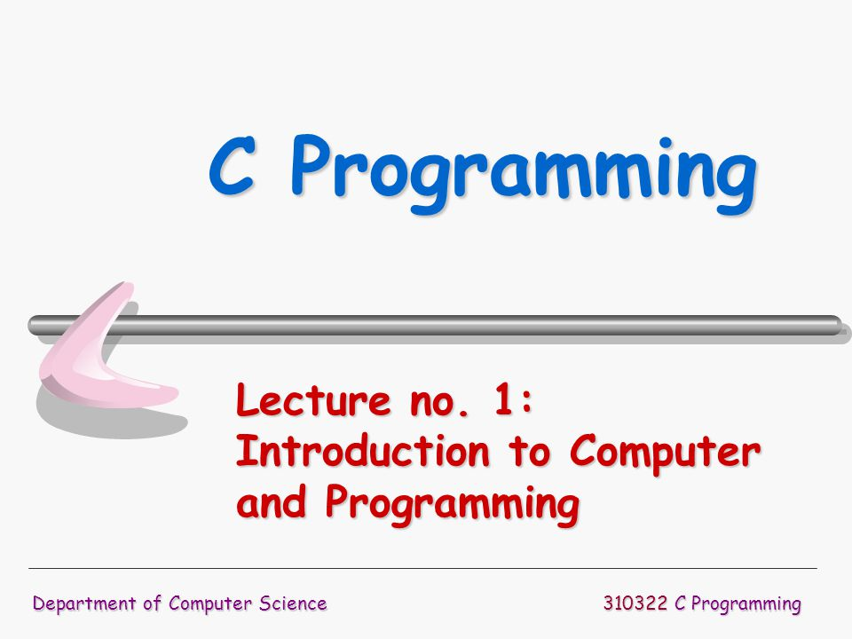 Lecture no. 1: Introduction to Computer and Programming