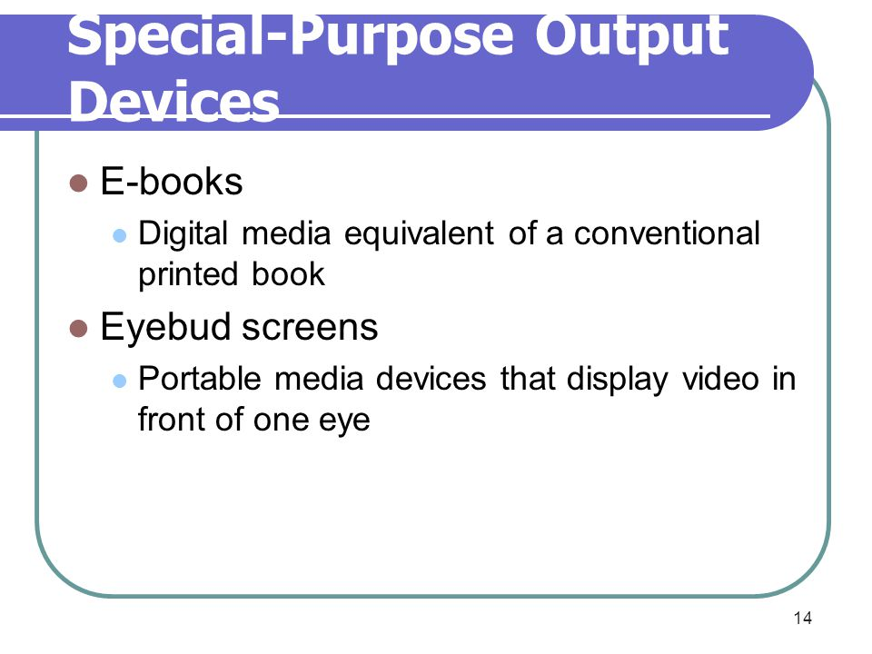Special-Purpose Output Devices