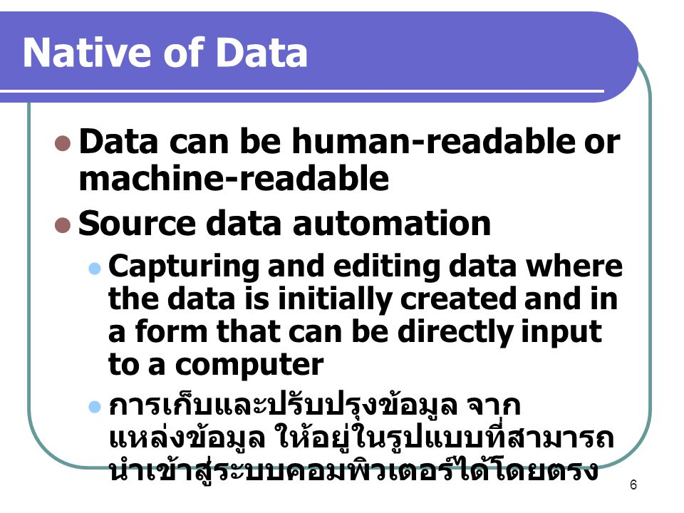 Native of Data Data can be human-readable or machine-readable