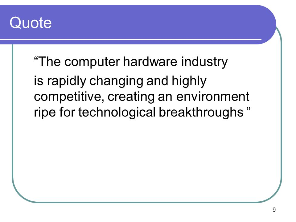 Quote The computer hardware industry