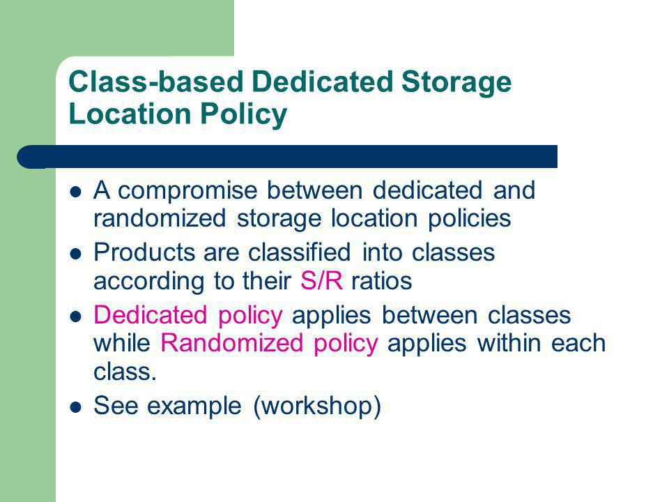 Class-based Dedicated Storage Location Policy