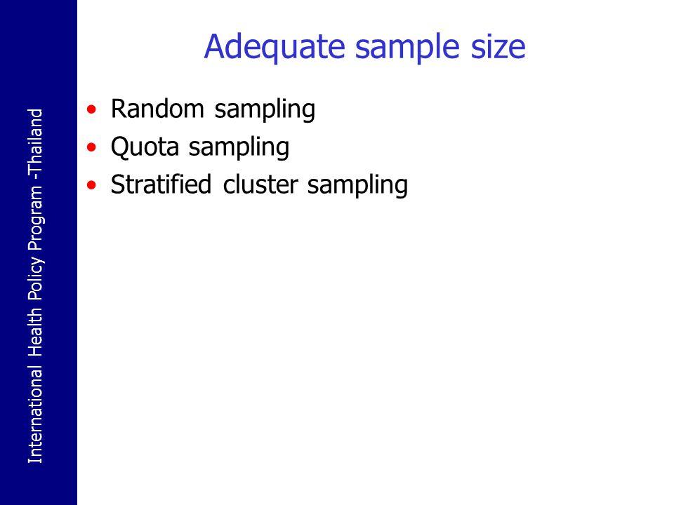 Adequate sample size Random sampling Quota sampling