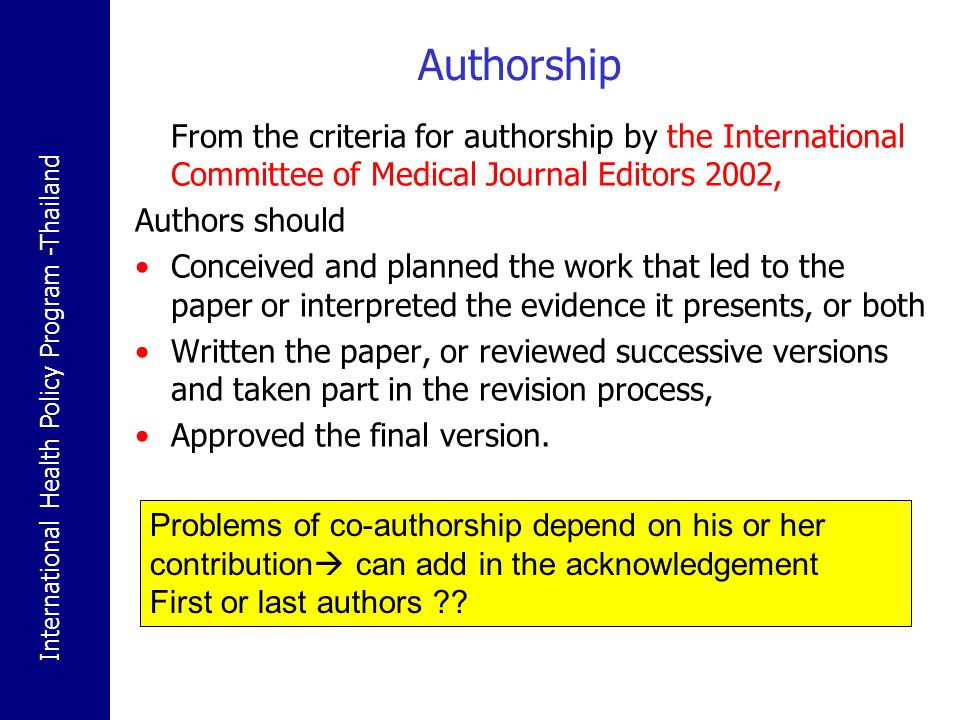 Authorship From the criteria for authorship by the International Committee of Medical Journal Editors 2002,