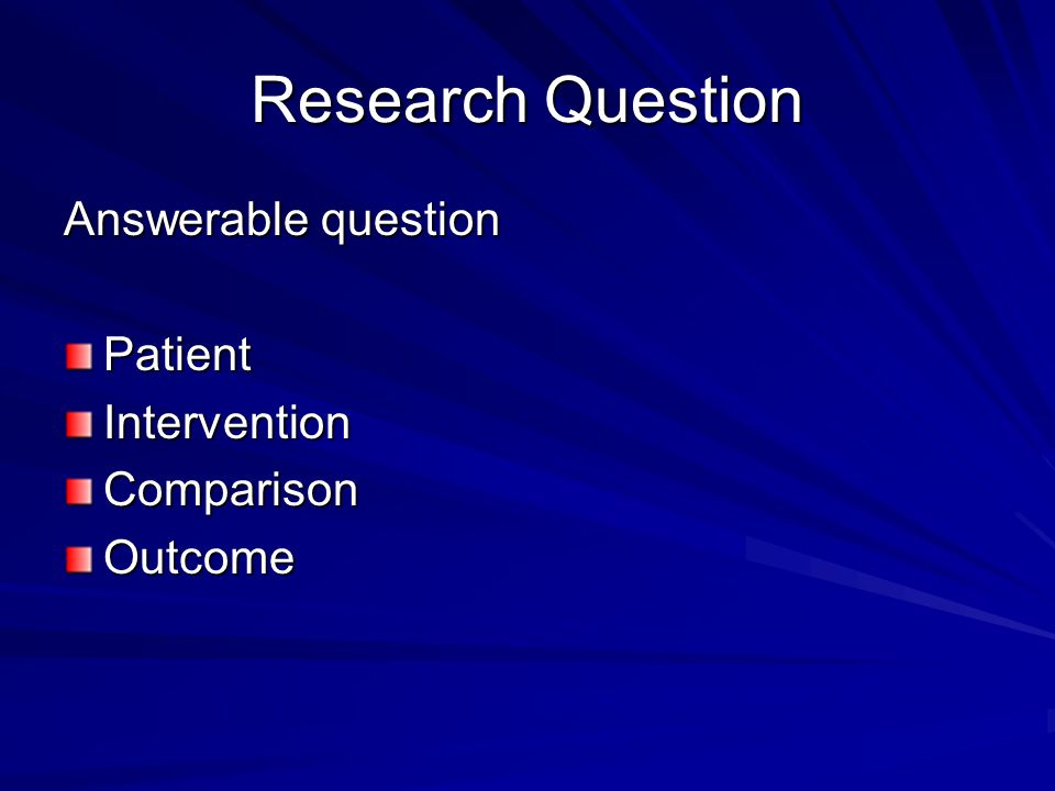 Research Question Answerable question Patient Intervention Comparison