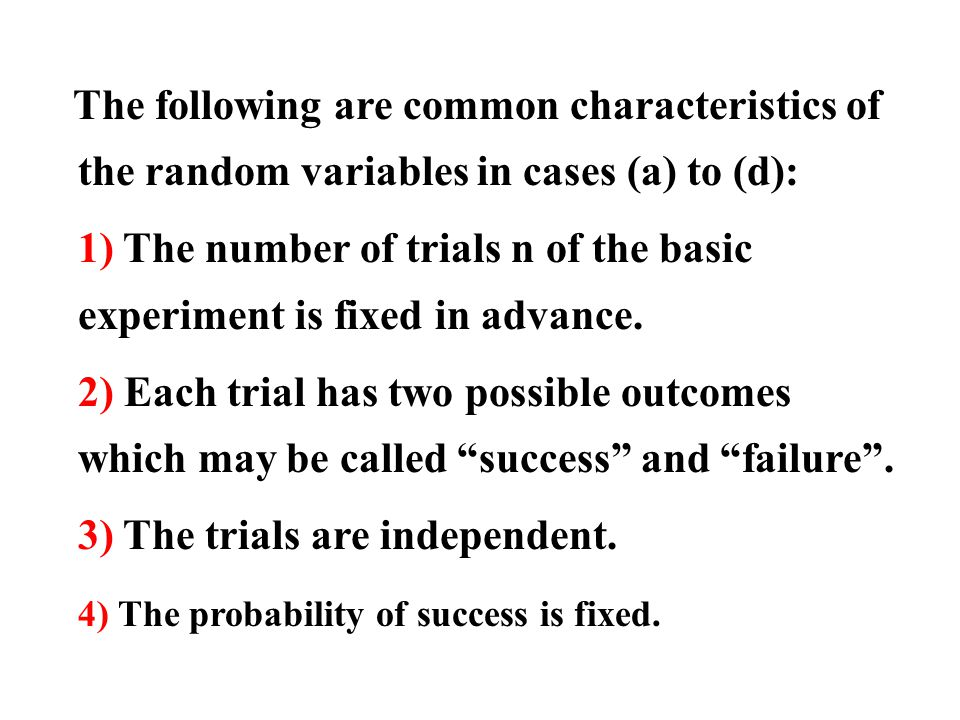 The following are common characteristics of the random variables in cases (a) to (d):