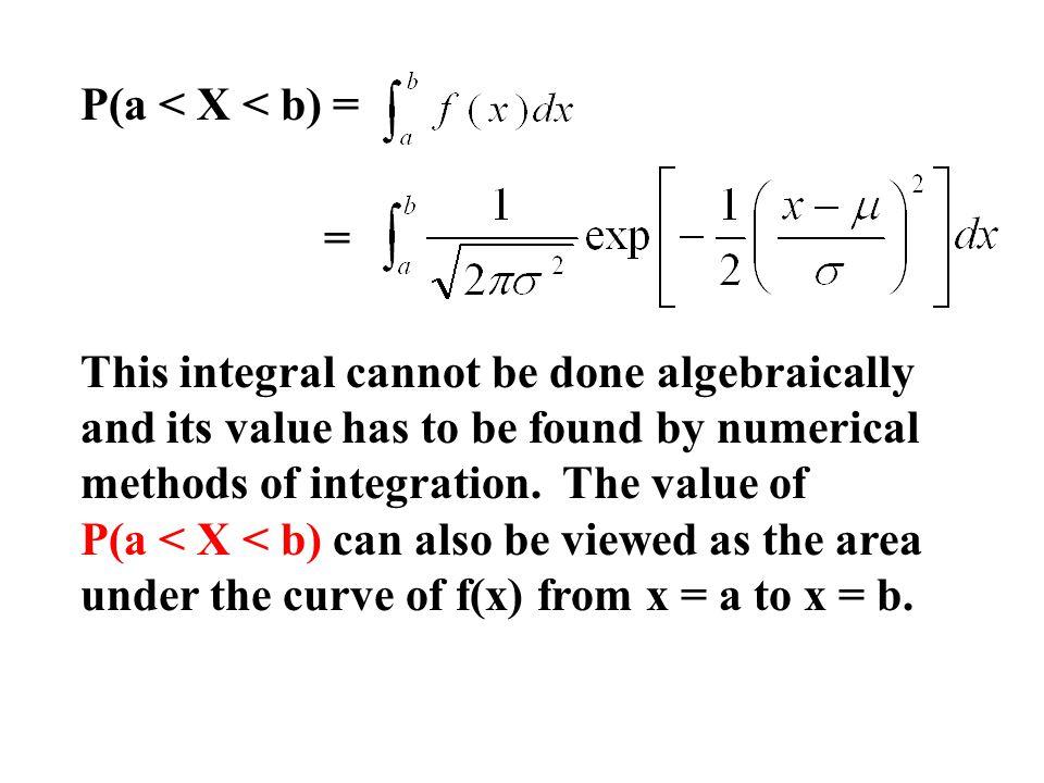 P(a < X < b) = =