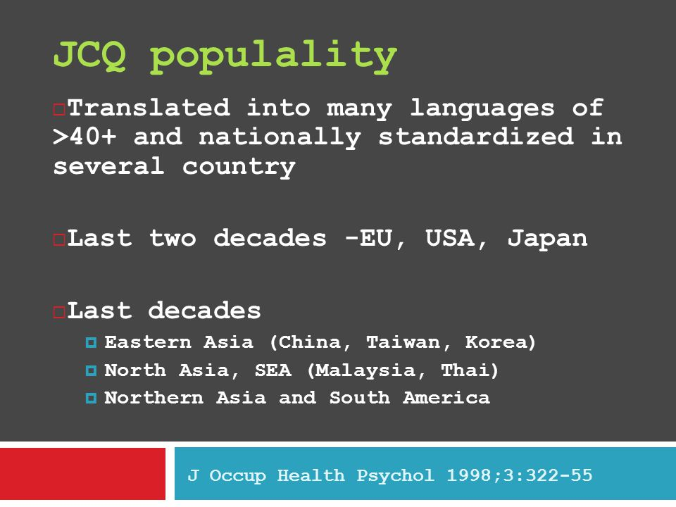 JCQ populality Translated into many languages of >40+ and nationally standardized in several country.