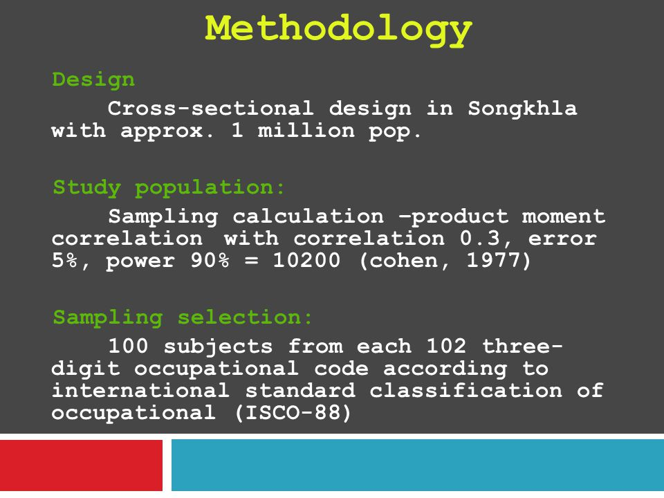 Methodology Design. Cross-sectional design in Songkhla with approx. 1 million pop. Study population: