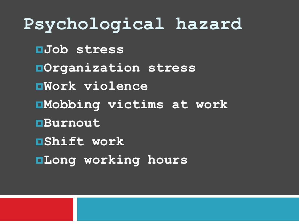 Psychological hazard Job stress Organization stress Work violence