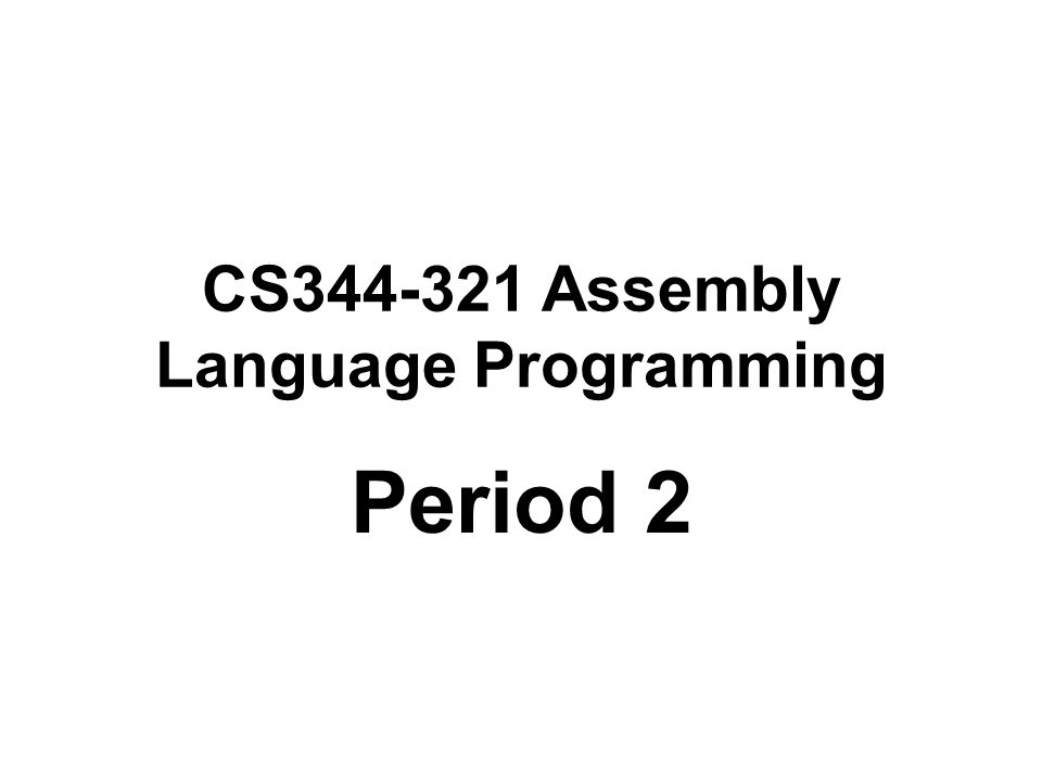 CS344-321 Assembly Language Programming