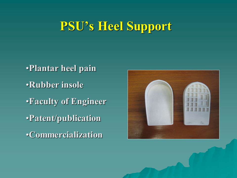 PSU's Heel Support Plantar heel pain Rubber insole Faculty of Engineer