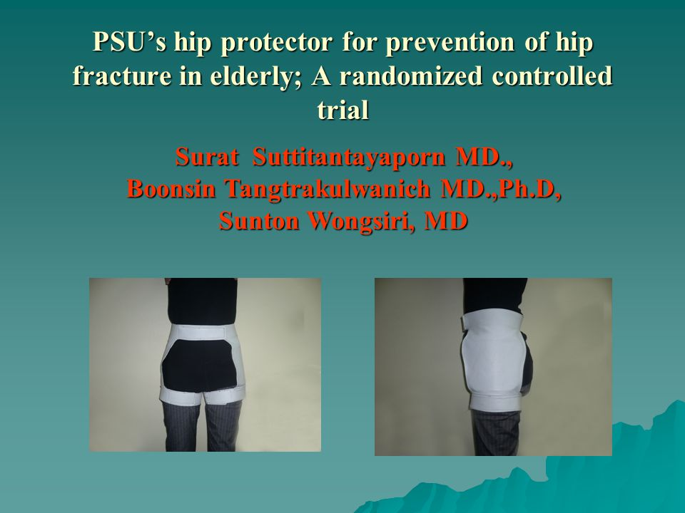 PSU's hip protector for prevention of hip fracture in elderly; A randomized controlled trial