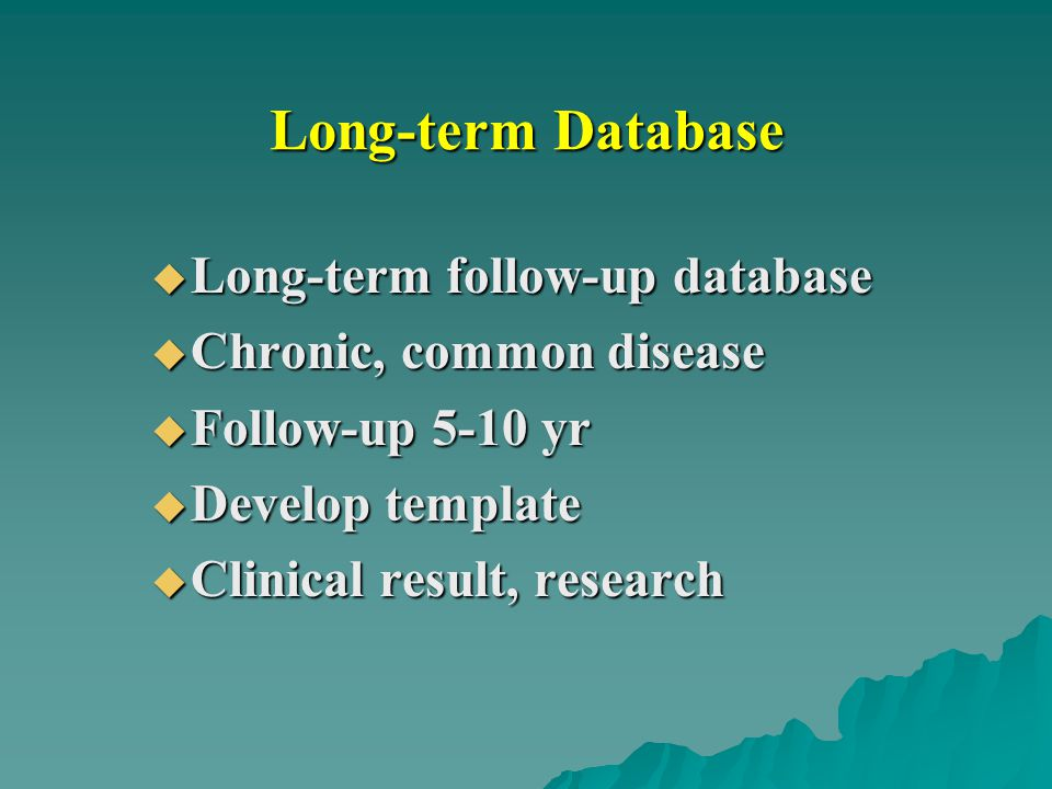 Long-term Database Long-term follow-up database