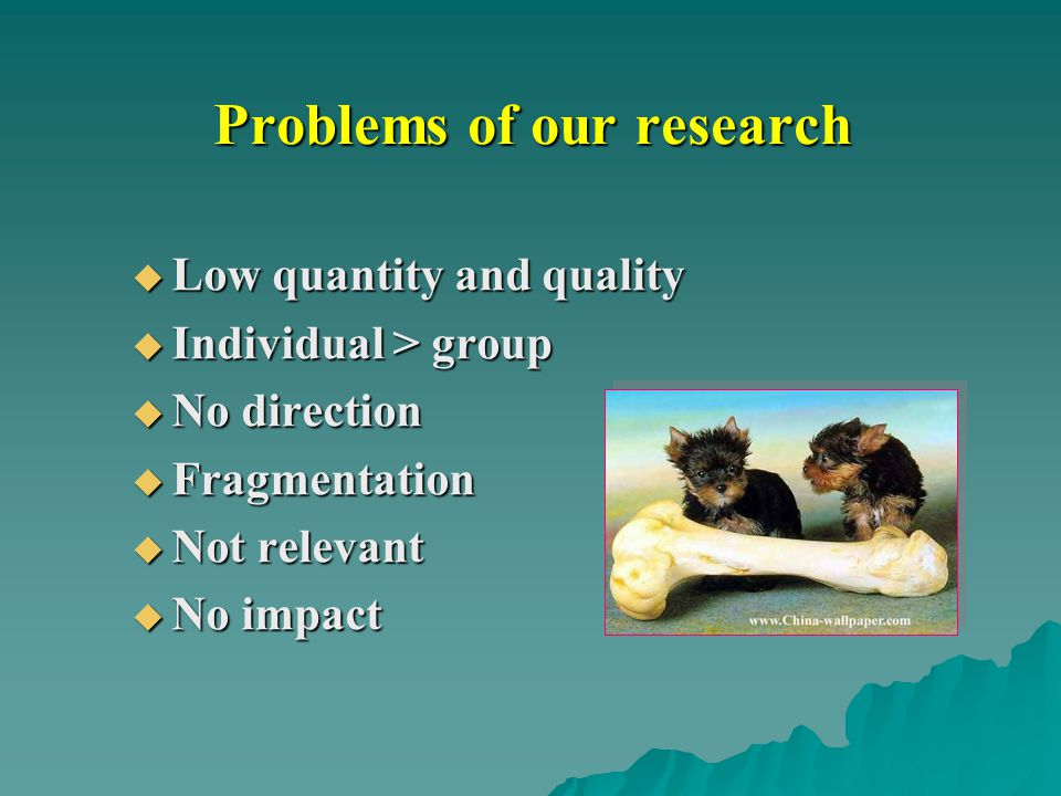Problems of our research