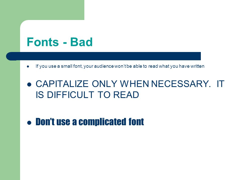Fonts - Bad CAPITALIZE ONLY WHEN NECESSARY. IT IS DIFFICULT TO READ