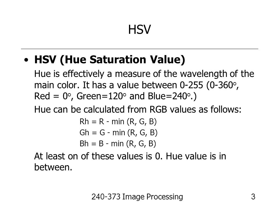 HSV HSV (Hue Saturation Value)