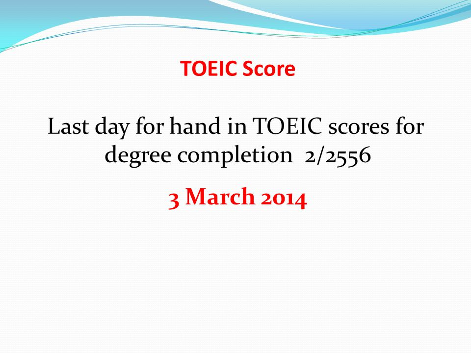Last day for hand in TOEIC scores for