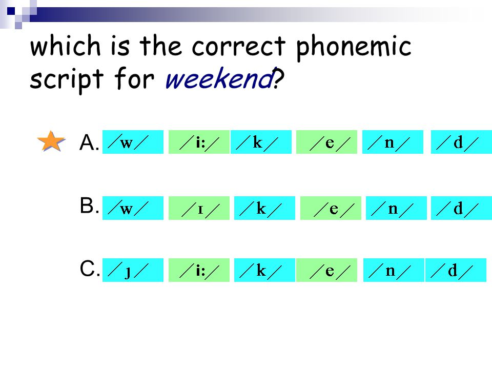 which is the correct phonemic script for weekend