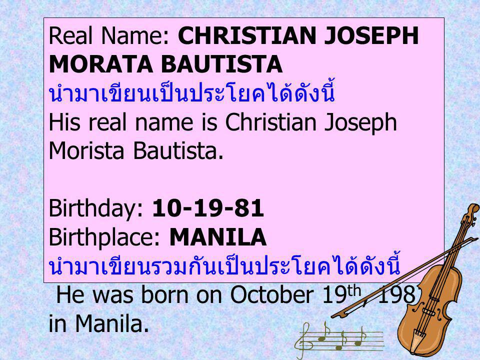 Real Name: CHRISTIAN JOSEPH MORATA BAUTISTA