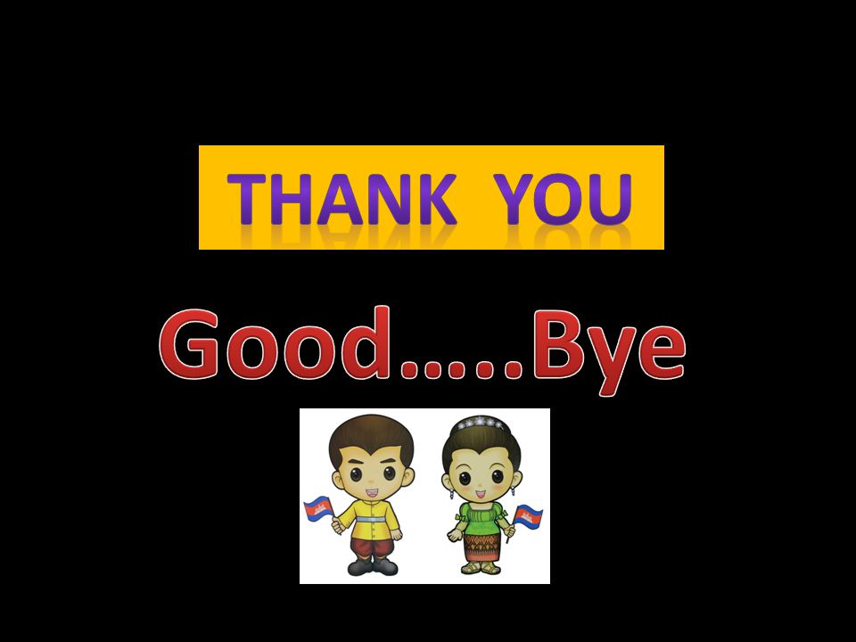 Thank you Good…..Bye