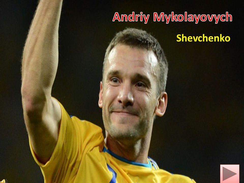 Andriy Mykolayovych Shevchenko