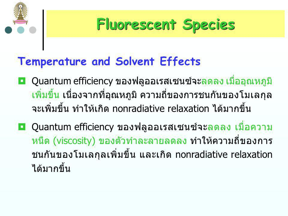 Fluorescent Species Temperature and Solvent Effects
