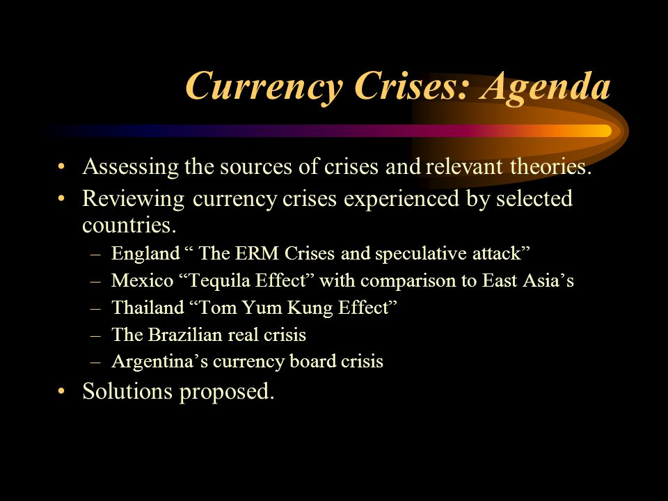 Currency Crises: Agenda
