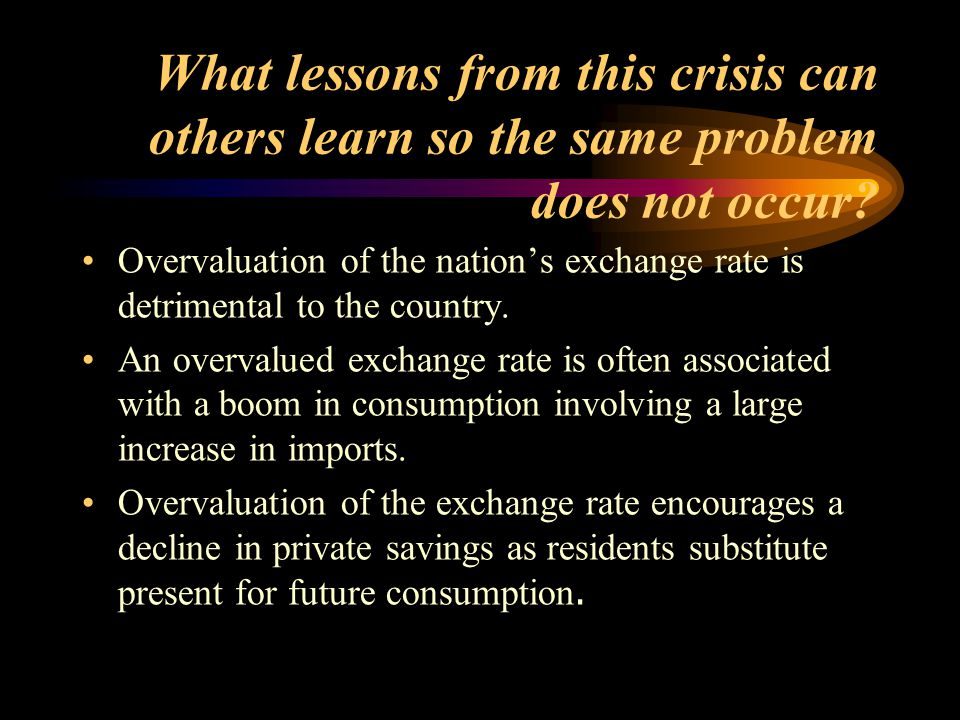 What lessons from this crisis can others learn so the same problem does not occur