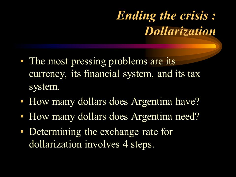 Ending the crisis : Dollarization