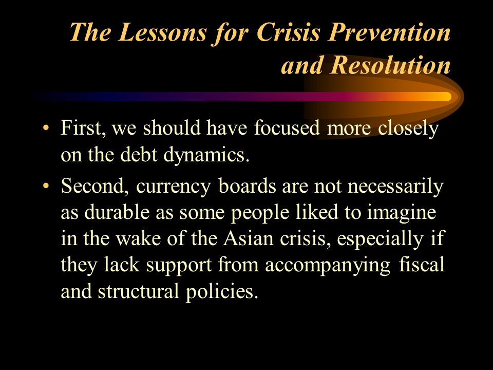 The Lessons for Crisis Prevention and Resolution