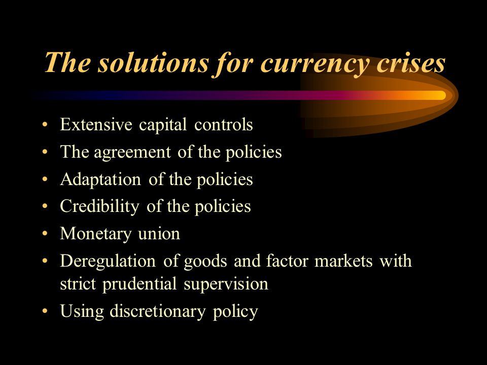 The solutions for currency crises