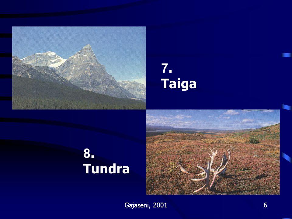 7. Taiga 8. Tundra Gajaseni, 2001