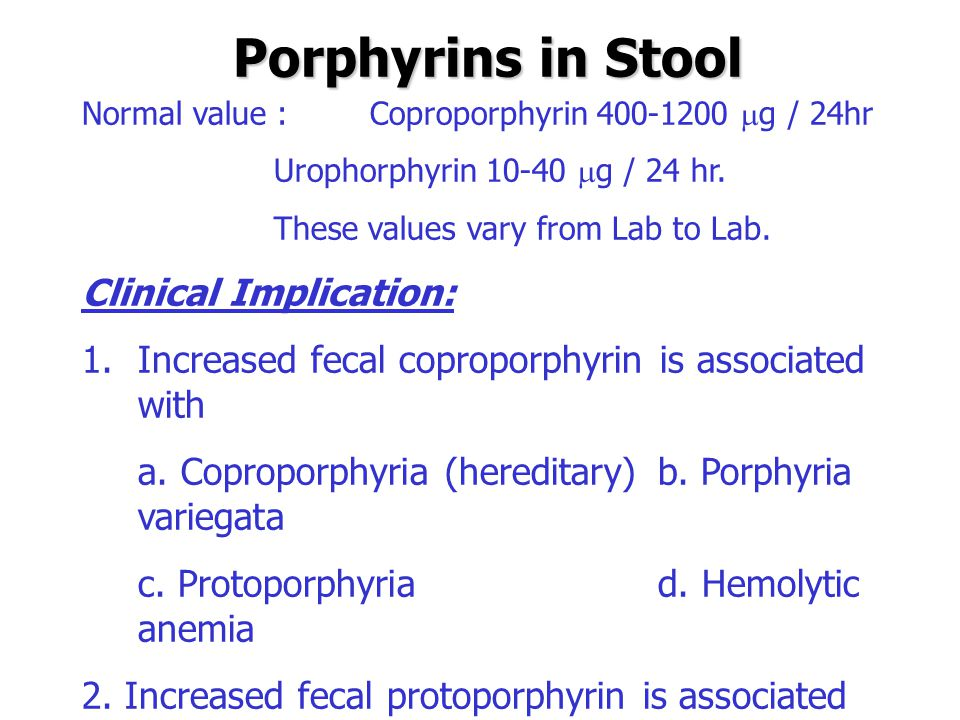 Porphyrins in Stool Clinical Implication:
