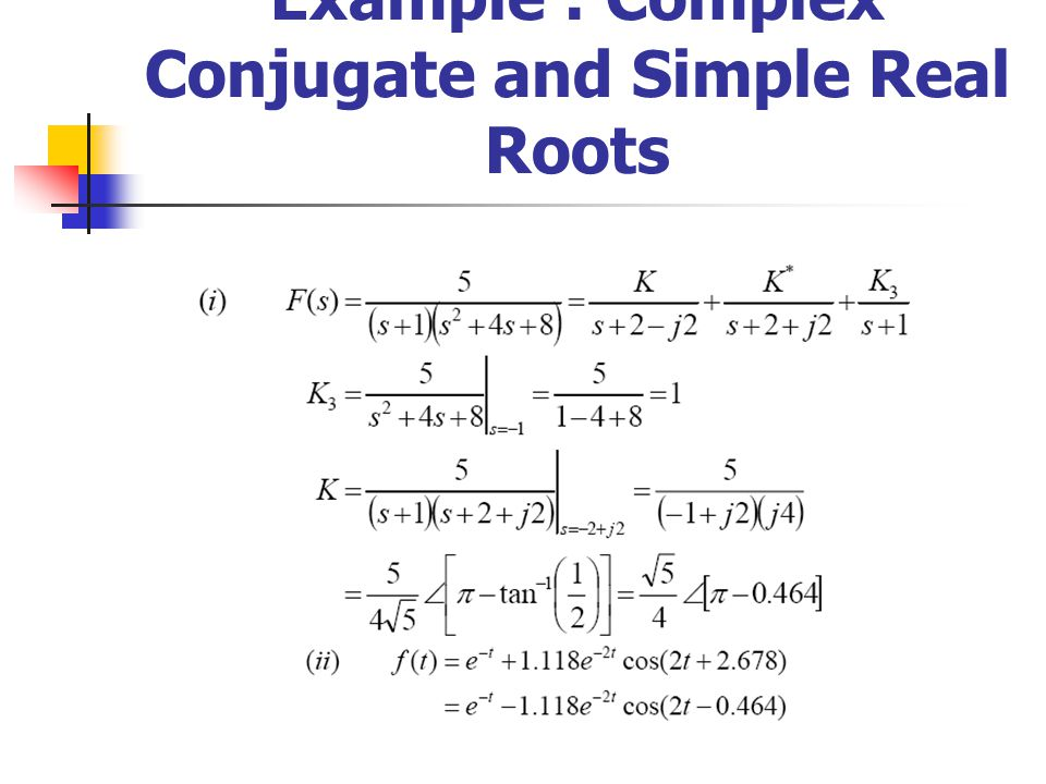 Example : Complex Conjugate and Simple Real Roots