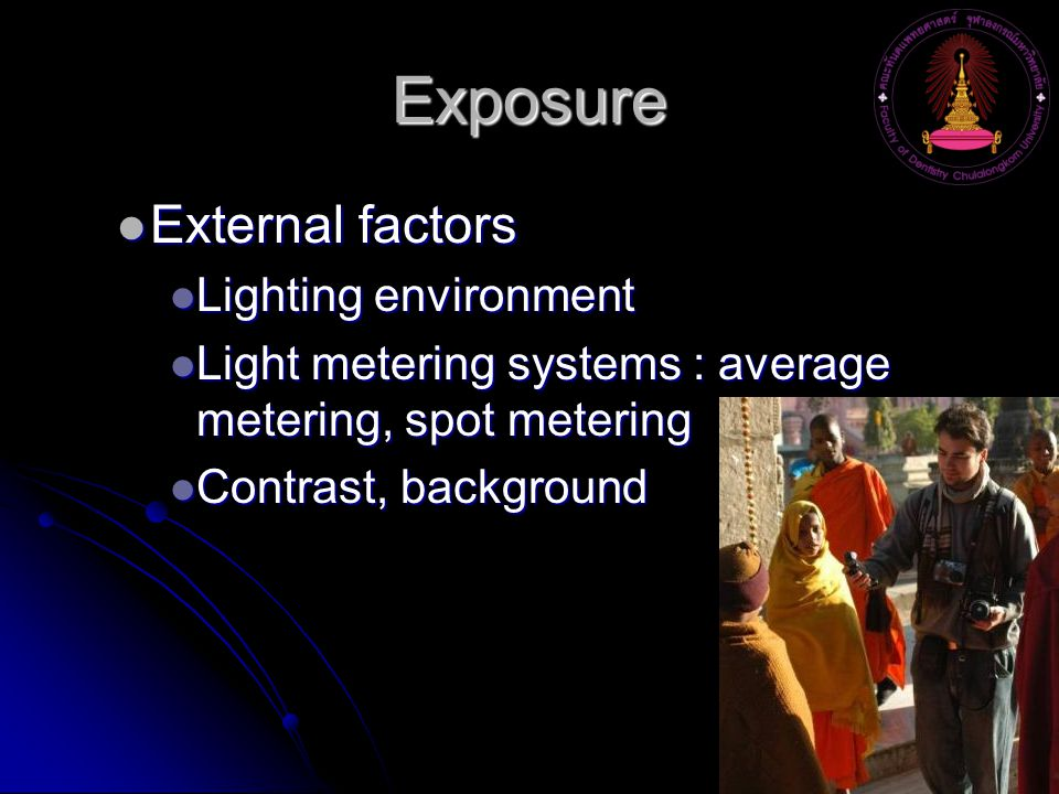 Exposure External factors Lighting environment