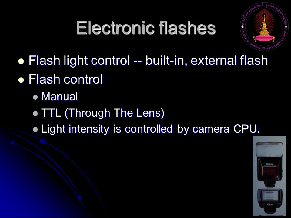Electronic flashes Flash light control -- built-in, external flash