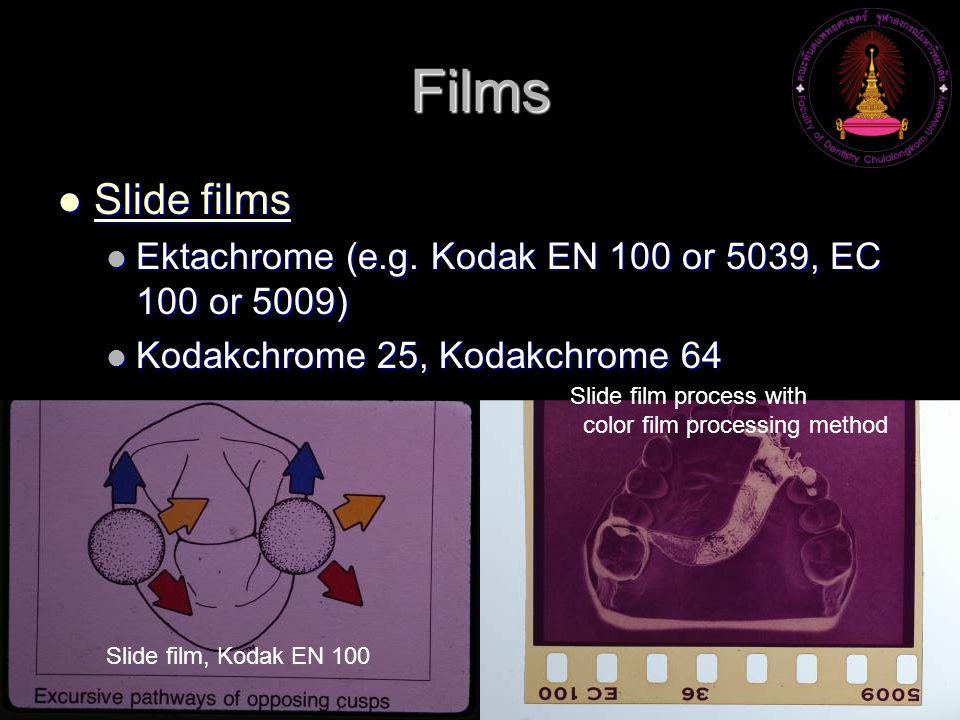 Films Slide films. Ektachrome (e.g. Kodak EN 100 or 5039, EC 100 or 5009) Kodakchrome 25, Kodakchrome 64.