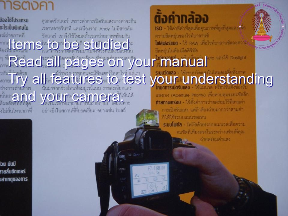 Items to be studied Read all pages on your manual.