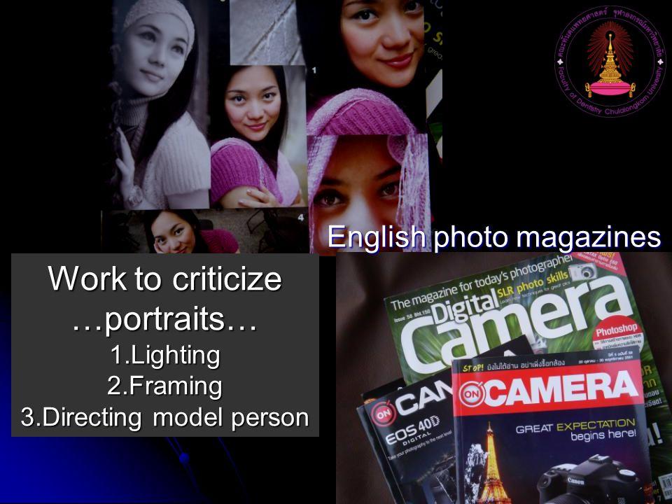 Work to criticize …portraits… English photo magazines 1.Lighting