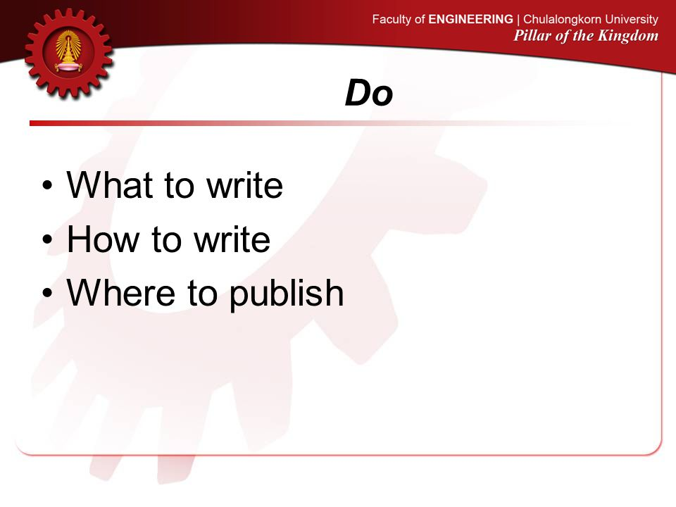Do What to write How to write Where to publish