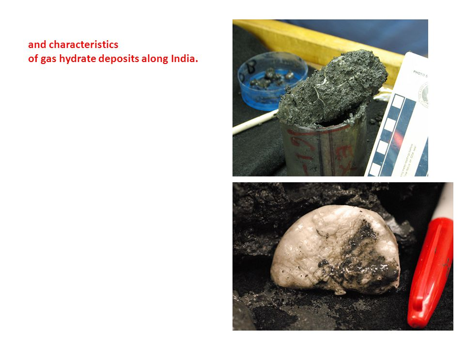 and characteristics of gas hydrate deposits along India.