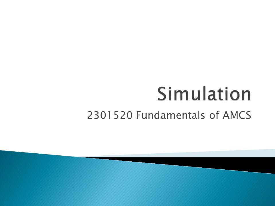Simulation 2301520 Fundamentals of AMCS