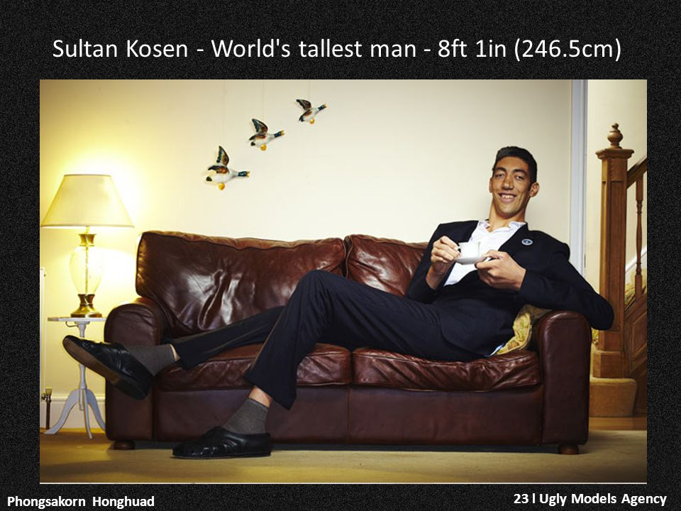 Sultan Kosen - World s tallest man - 8ft 1in (246.5cm)