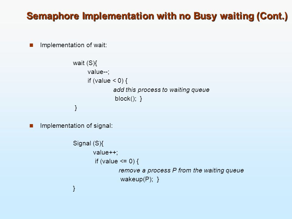 Semaphore Implementation with no Busy waiting (Cont.)