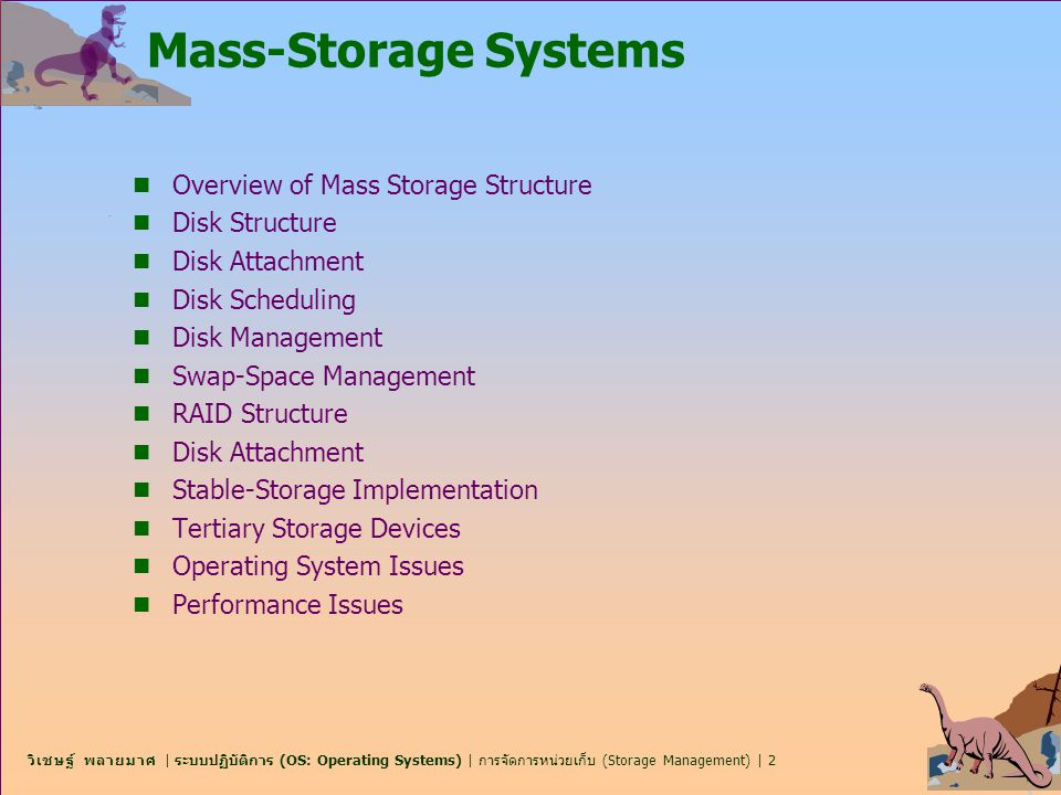 Mass-Storage Systems Overview of Mass Storage Structure Disk Structure