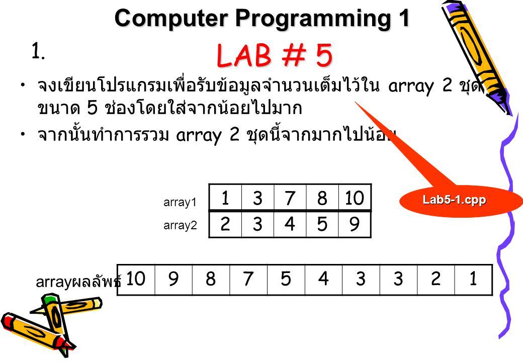 LAB # 5 Computer Programming 1 1.