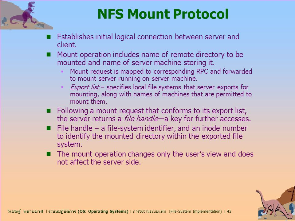 NFS Mount Protocol Establishes initial logical connection between server and client.